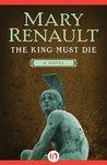 The King Must Die (Theseus, #1)