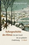 Kulturelle Konsequenzen Der Kleinen Eiszeit / Cultural Consequences of the Little Ice Age  by  Wolfgang Behringer