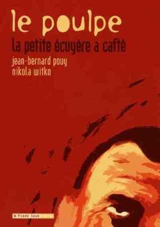 La petite écuyère a cafté (Le Poulpe, #1)  by  Jean-Bernard Pouy