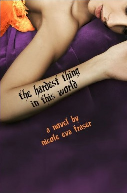 The Hardest Thing in This World by Nicole Eva Fraser