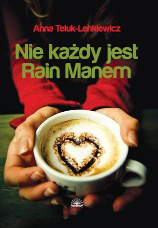 Nie każdy jest Rain Manem Anna Teluk-Lenkiewicz