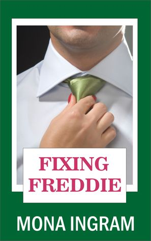 Fixing Freddie by Mona Ingram