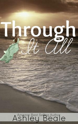 Through It All  by  Ashley Beale