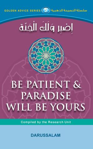 Be Patient And paradise Will Be Yours Darussalam