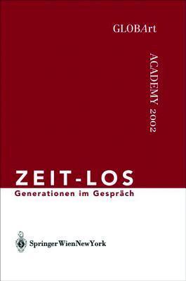 Zeit-Los: Generationen Im Gesprach, Globart Academy 2002 GLOBArt