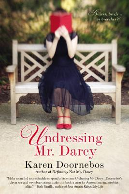 Undressing Mr. Darcy by Karen Doornebos