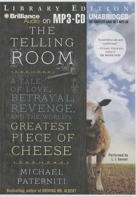Telling Room, The: A Tale of Love, Betrayal, Revenge, and the World's Greatest Piece of Cheese (2013) by Michael Paterniti