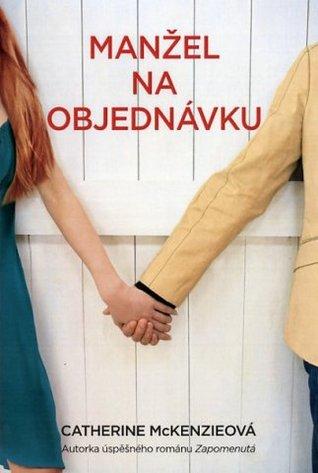 Manžel na objednávku (2013) by Catherine McKenzie