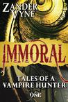 Immoral: Tales of a Vampire Hunter (#1)