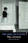 Del color de la leche by Nell Leyshon