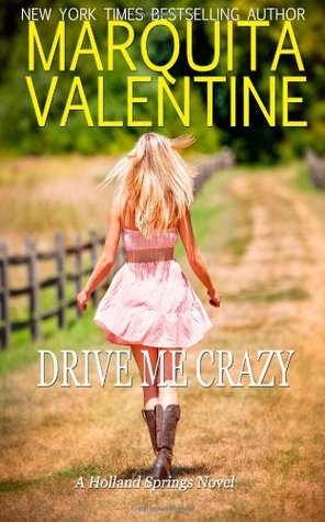 Drive Me Crazy (Holland Springs #1) - Marquita Valentine
