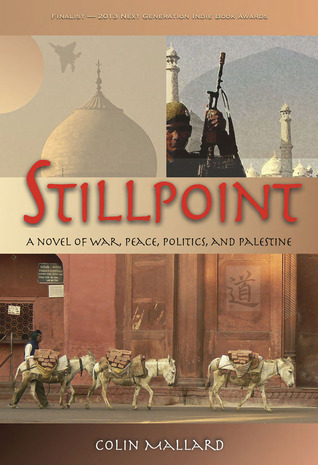 Stillpoint: A Novel of war, peace politics and Palestine
