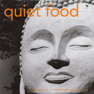 Quiet Food: A Recipe for Sanity  by  Buddhist Retreat Center