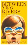 Between Two Rivers  by  Dorothy al Khafaji