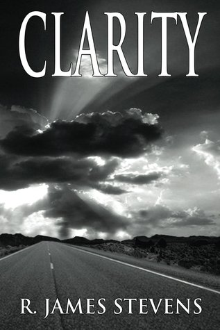 Clarity by R. James Stevens