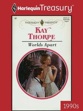 Worlds Apart  by  Kay Thorpe