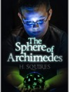 The Sphere of Archimedes (book #1)