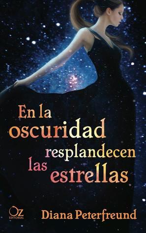 En la oscuridad resplandecen las estrellas - Diana Peterfreund