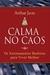 Calma no Caos: os Ensinamentos Budistas Para Viver Melhor