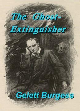 The Ghost-Extinguisher  by  Frank Gelett Burgess