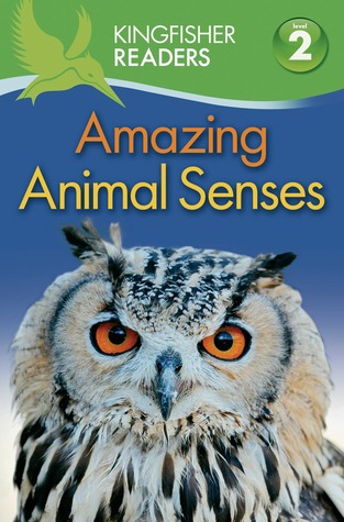 Amazing Animal Senses (Kingfisher Readers Level 2)  by  Claire Llewellyn