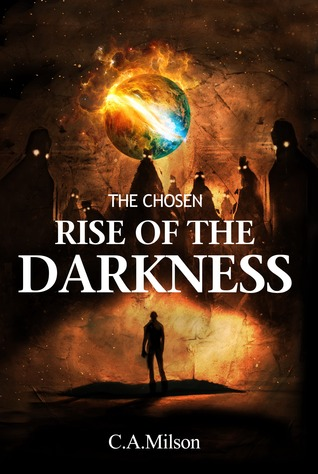 The Rise Of The Darkness by C.A. Milson