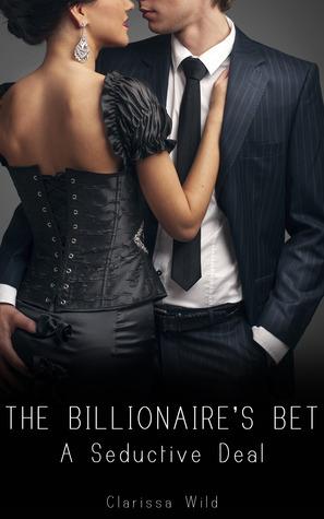 A Seductive Deal The Billionaires Bet 1