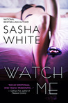 Watch Me by Sasha White