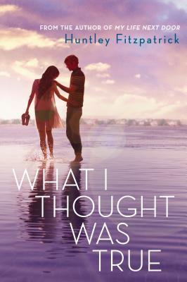 Book Cover What I Thought Was True by Huntley Fitzpatrick