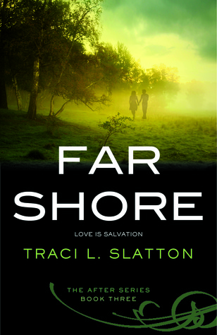 Far Shore by Traci L. Slatton