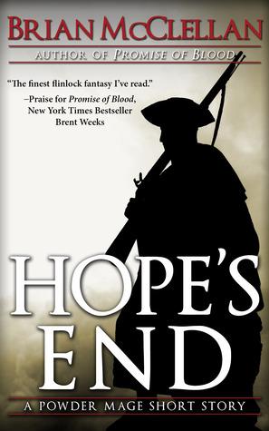 Hope's End (The Powder Mage Novella) - Brian McClellan