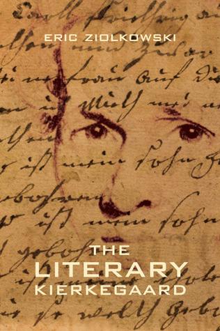 The Literary Kierkegaard  by  Eric Ziolkowski