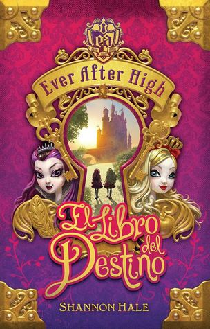 El Libro del Destino (Ever After High, #1)