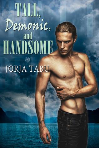 Tall Demonic and Handsome  by  Jorja Tabu