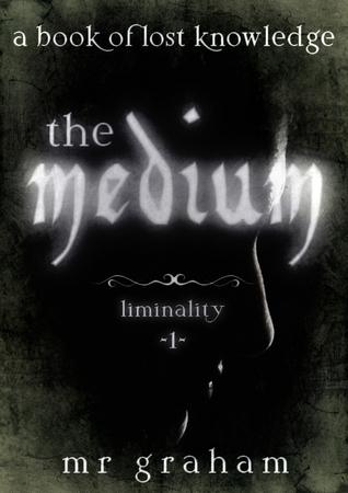 The Medium (Liminality, #1)