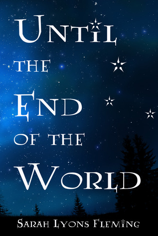 Until the End of the World (Until the End of the World #1)