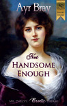 Not Handsome Enough (The Waking Dreams of Fitzwilliam Darcy Book #1)
