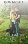 Wanting You (Forever Mine, #1)