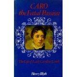 Caro - The Fatal Passion: The Life of Lady Caroline Lamb