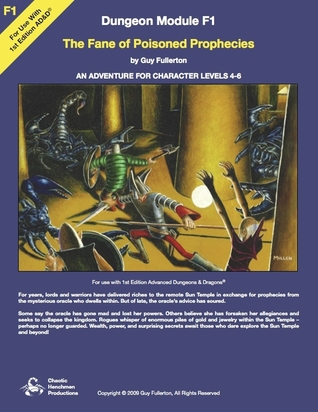 The Fane of Poisoned Prophecies (Advanced Dungeons & Dragons module F1)  by  Guy Fullerton
