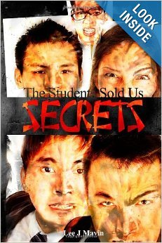 The Students Sold Us Secrets Volume One by Lee J. Mavin