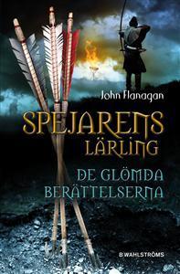 Spejarens lärling: De glömda berättelserna  by  John Flanagan