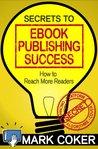 Secrets to Ebook Publishing Success