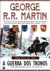 A Guerra dos Tronos (As Crónicas de Gelo e Fogo #1)