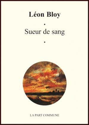 Sueur De Sang  by  Léon Bloy