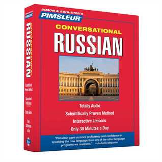 Pimsleur Russian Conversational Course - Level 1 Lessons 1-16 CD: Learn to Speak and Understand Russian with Pimsleur Language Programs Pimsleur Language Programs