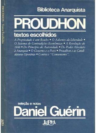 Proudhon: textos escolhidos Daniel Guérin