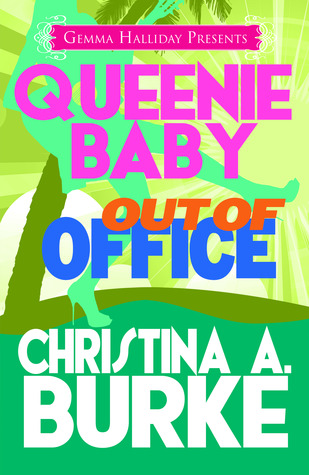 ScarlettReader's Review of Queenie Baby: Out of Office (Queenie Baby #2) by Christina A. Burke