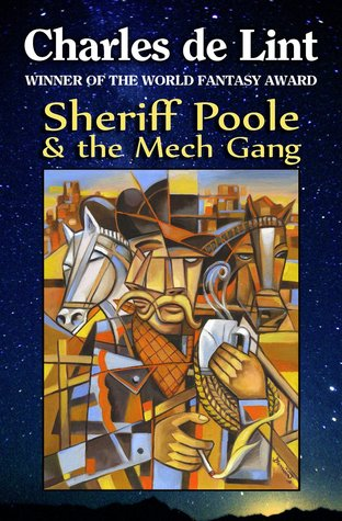 Sheriff Poole & The Mech Gang  by  Charles de Lint