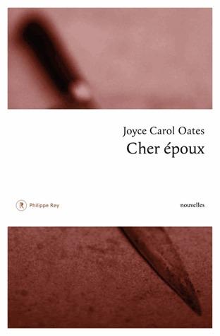 Cher époux (2009) by Joyce Carol Oates